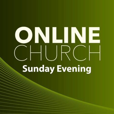 Online Church - Sunday Evening